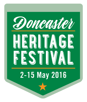 Doncaster Heritage Festival 2-15 May 2016
